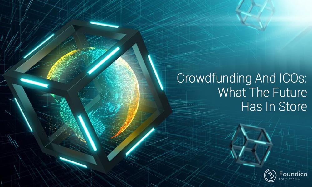 Crowdfunding And ICOs: What The Future Has In Store