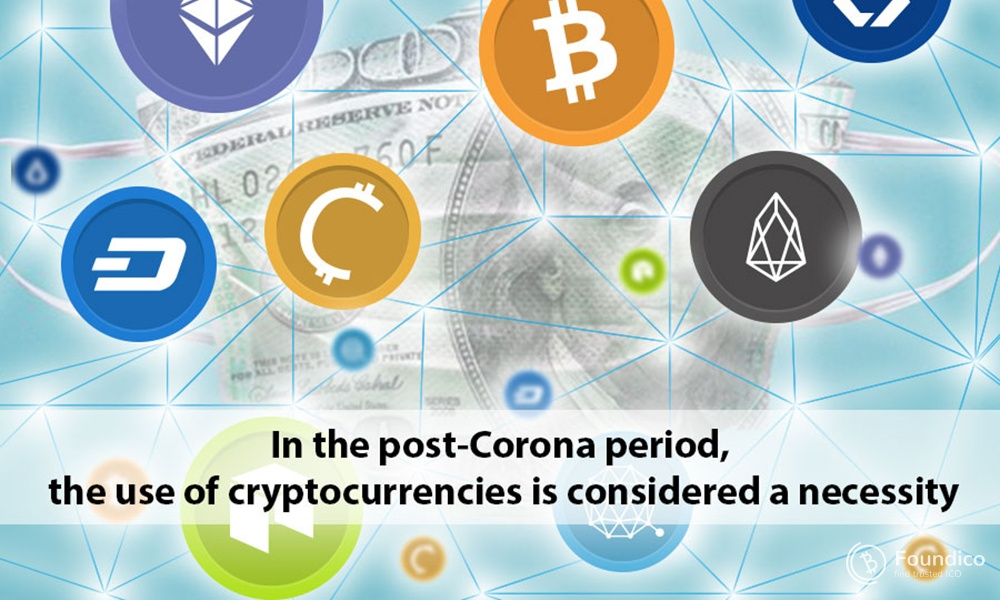 In the post-Corona period, the use of cryptocurrencies is considered a necessity