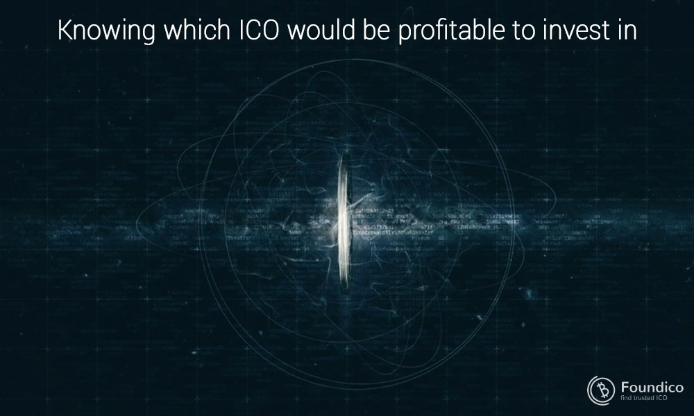 Investing in ICOs: Knowing which ICO would be profitable to invest in